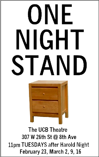 Iso enjoy everyone who is part of  this and I don't think I'm alone.   Well, I guess we're all alone, ultimately.   But come stave off the loneliness with me and the rest of  One Night Stand  for the next four Tuesday nights at UCBT. Starting tomorrow.