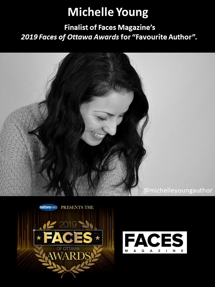 "Finalist of Faces Magazine's 2019 Faces of Ottawa Awards for ""Favourite Author"" -"