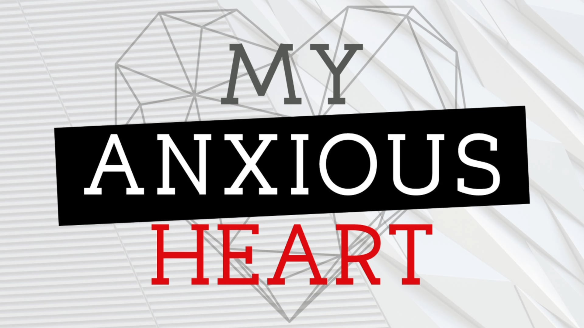 MyAnxiousHeart_1920x1080.jpg