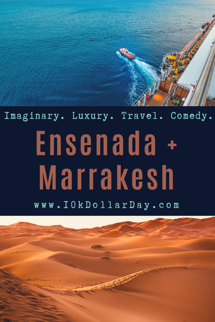 10k Dollar Day in Ensenada, Mexico + Marrakesh, Morocco - Episode 40