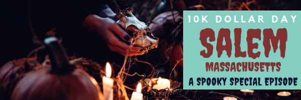 10k Dollar Day - Halloween in Salem, Massachusetts, USA - Episode 45