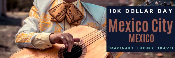 10K Dollar Day - Mexico City, Mexico - Episode 48