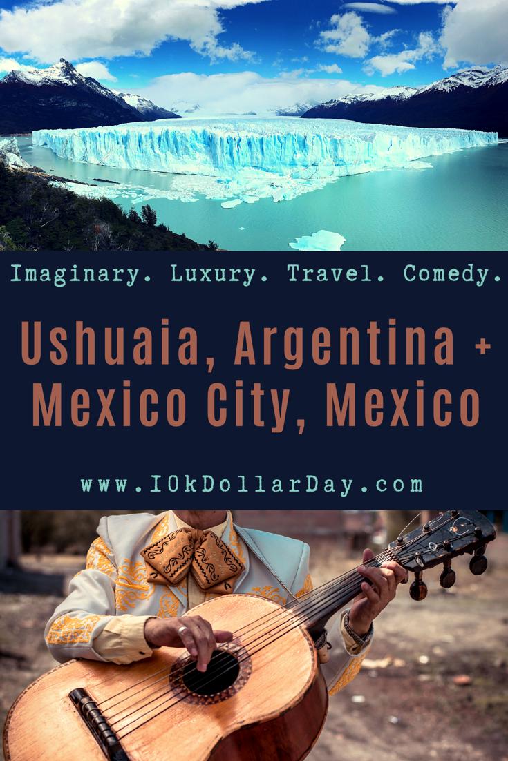 10K Dollar Day - Ushuaia, Argentina + Mexico City, Mexico - Episode 48