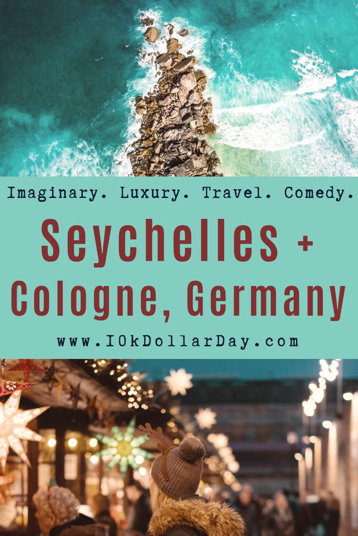 10K Dollar Day in Seychelles + Cologne, Germany