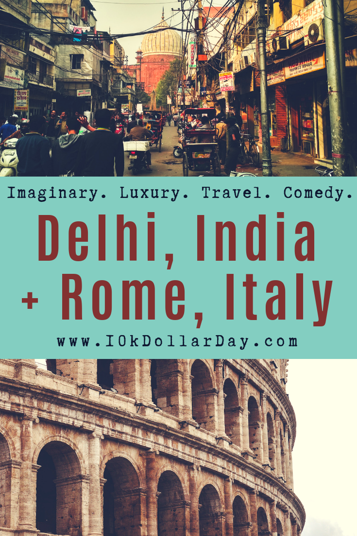 10K Dollar Day in Delhi, India + Rome, Italy