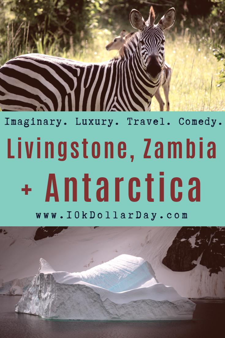 10K Dollar Day in Livingston, Zambia + Antarctica