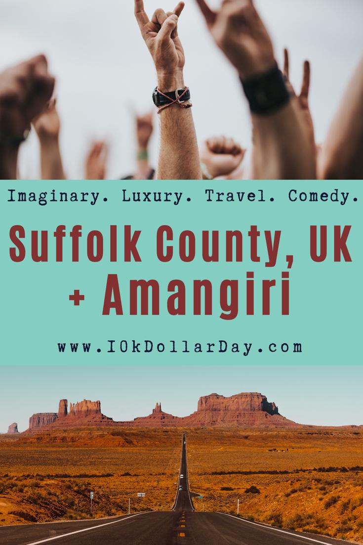 10K Dollar Day in Suffolk County, UK and at Amangiri