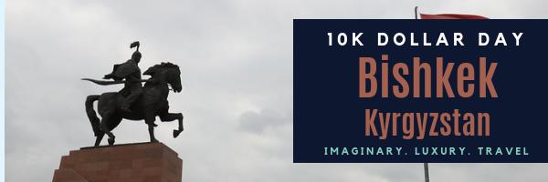 10K Dollar Day in Bishek, Kyrgyzstan
