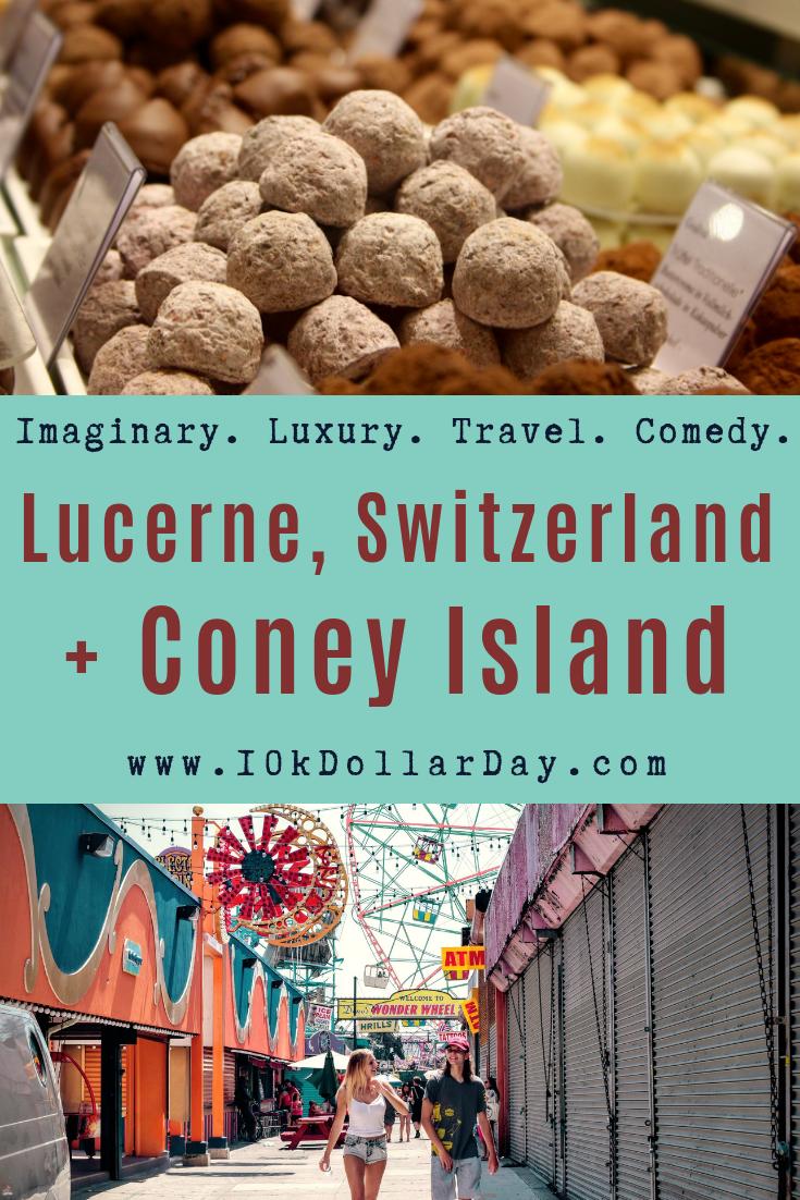 10K Dollar Day in Lucerme, Switzerland + Coney Island, New York
