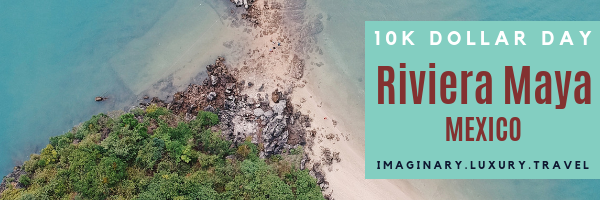 10K Dollar Day in Riviera Maya, Mexico