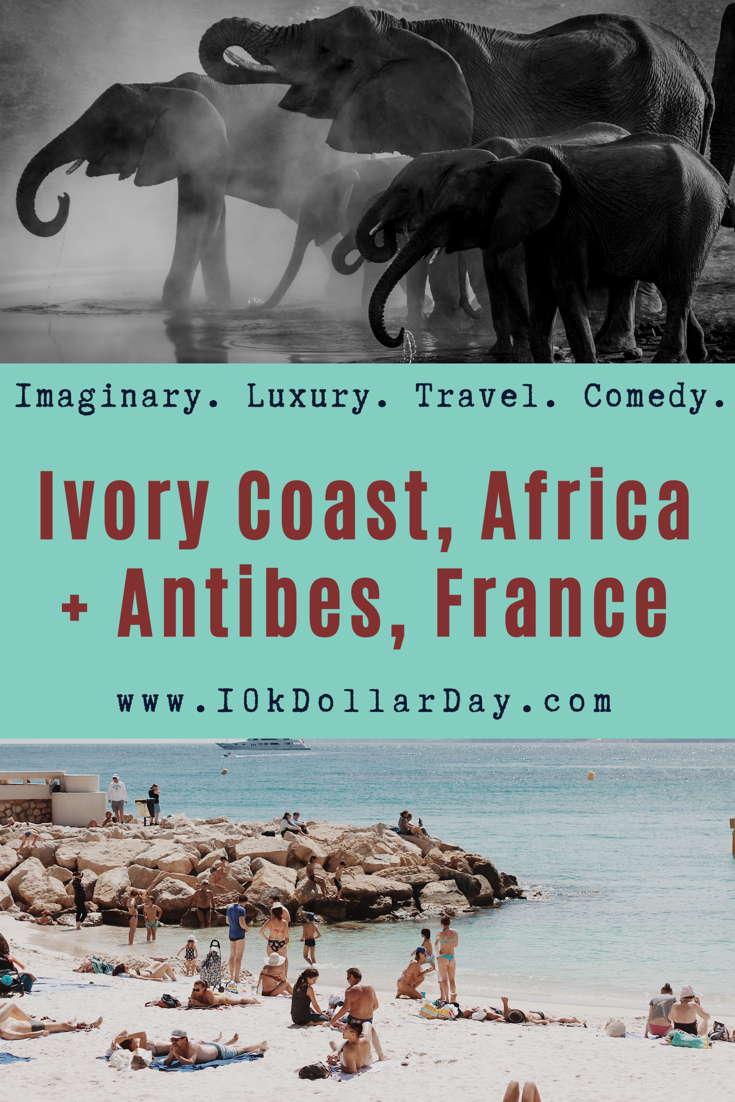10K Dollar Day in the Ivory Coast (Côte d'Ivoire), Africa + Antibes, France