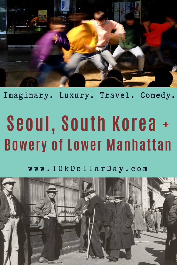 10K Dollar Day in Seoul, South Korea + Bowery of Lower Manhattan