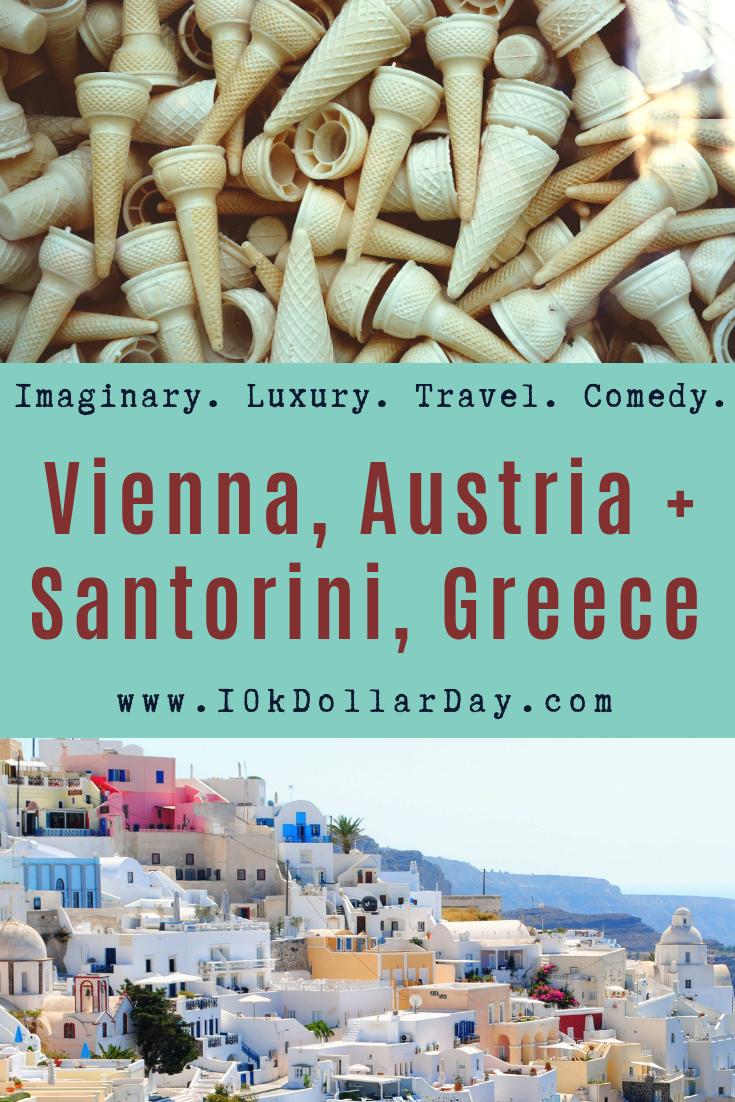 10K Dollar Day in Vienna, Austria + Santorini, Greece