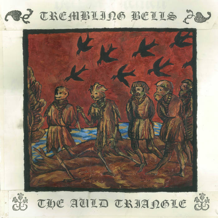Trembling Bells - Auld Triangle
