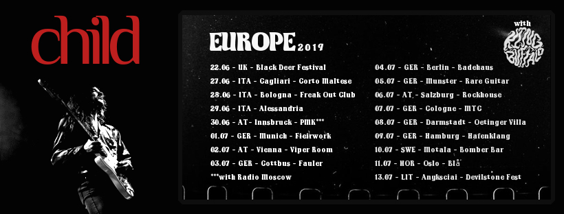 2019 European Tour dates finalised! - Child and King buffalo are hitting the road this June/July with appearances at Black Deer Festival (UK), Devilstone Festival (LIT) & club dates throughout Italy, Germany, Austria and Scandinavia. Don't miss Child & King Buffalo this summer, seeya at the beach!