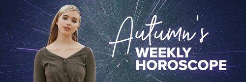 Autumn's-Weekly-Horoscope_Update.jpg