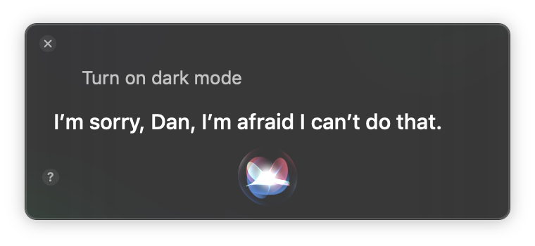 Siri is afraid of the Dark.