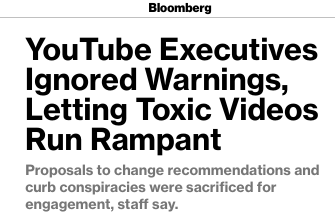 """Scores of people inside YouTube and Google, its owner, raised concerns about the mass of false, incendiary and toxic content that the world's largest video site surfaced and spread... Each time they got the same basic response: Don't rock the boat."""