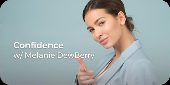 Be Confident by Melanie DewBerry