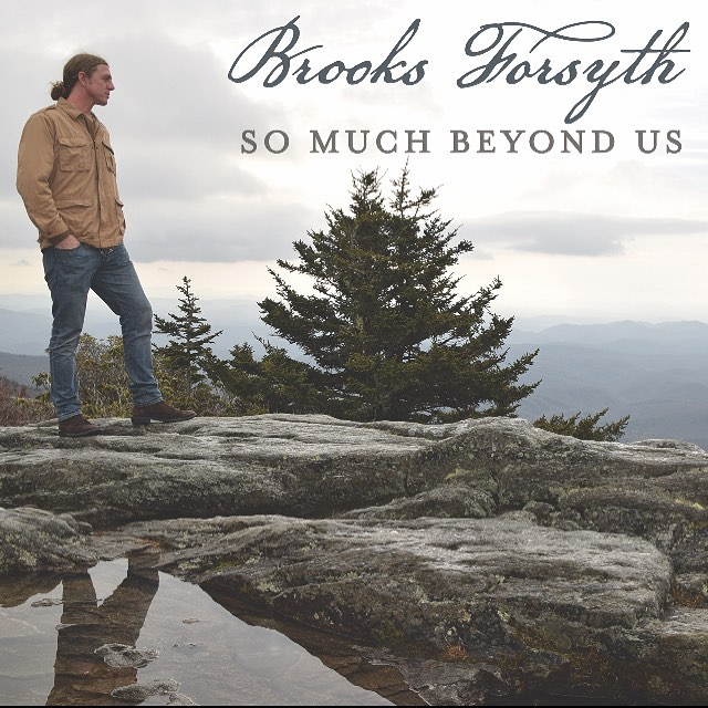 "New Album ""So Much Beyond Us"" available now on iTunes, Spotify, Bandcamp! https://brooksforsyth.bandcamp.com/album/so-much-beyond-us #americanamusic #nashville #newmusicrelease"