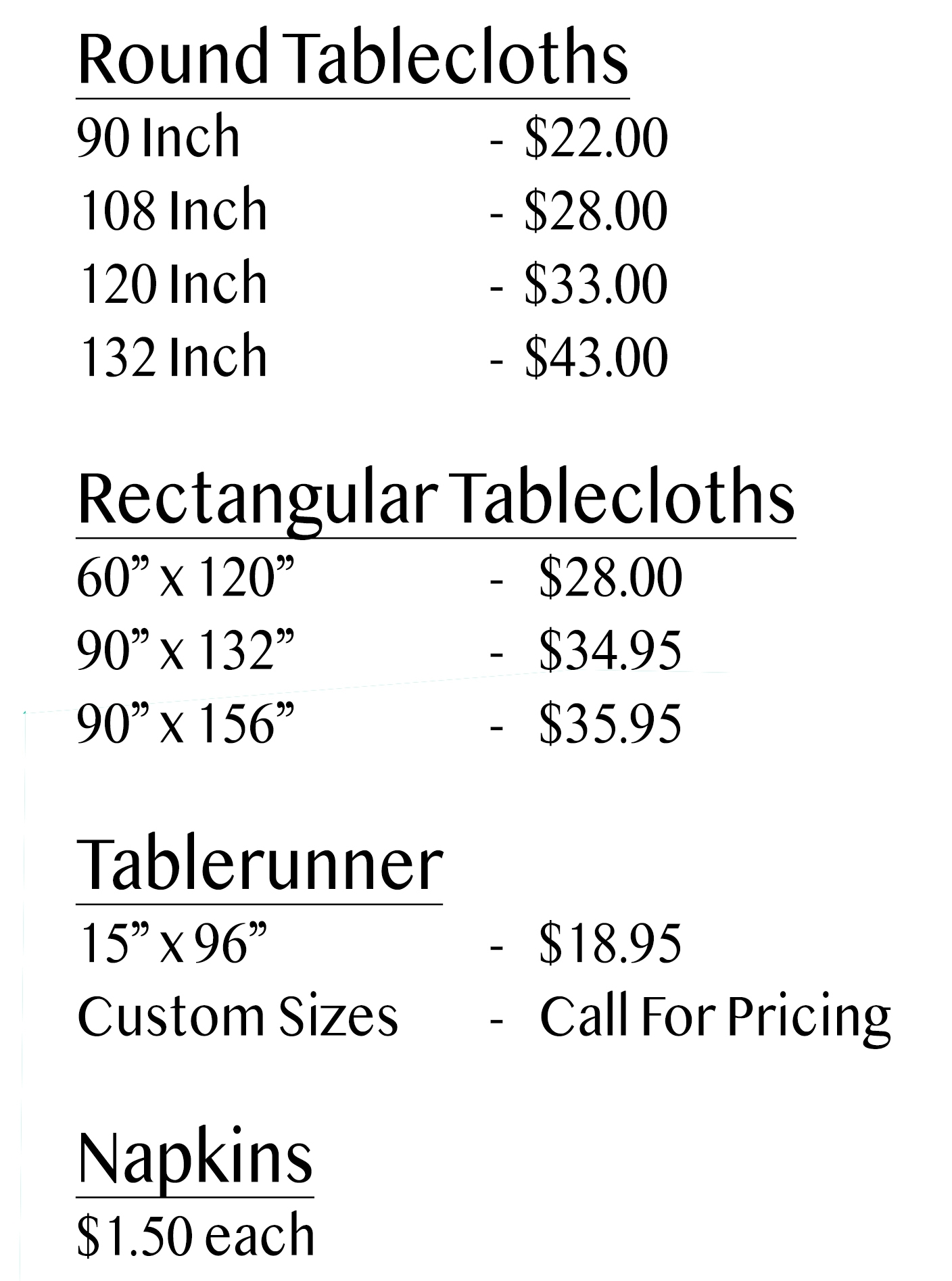 """All 132"""" and 156"""" Tablecloths have rounded corners *"""