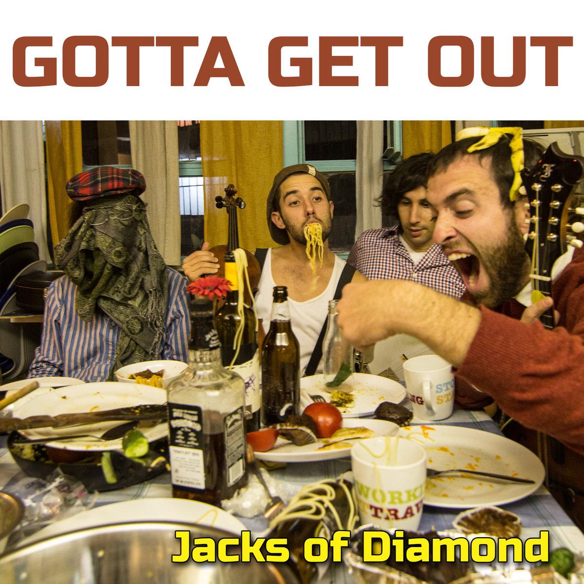 "Jacks Of Diamond ""Gotta Get Out""- 2013"