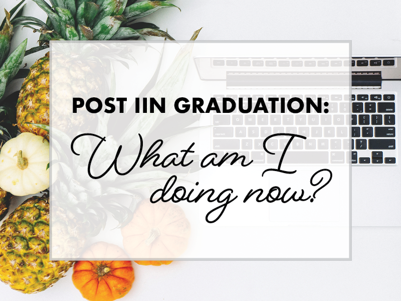 post IIN graduation: what am i doing now?