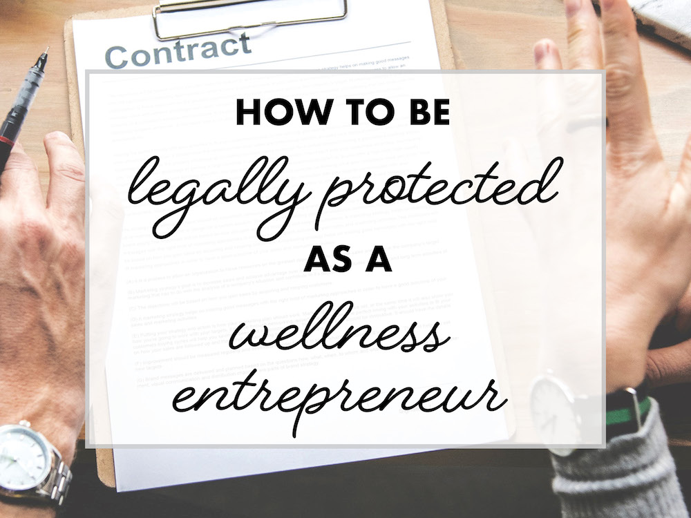How To Be Legally Protected As A Wellness Entrepreneur health coach blog biaalvarezdesign.com