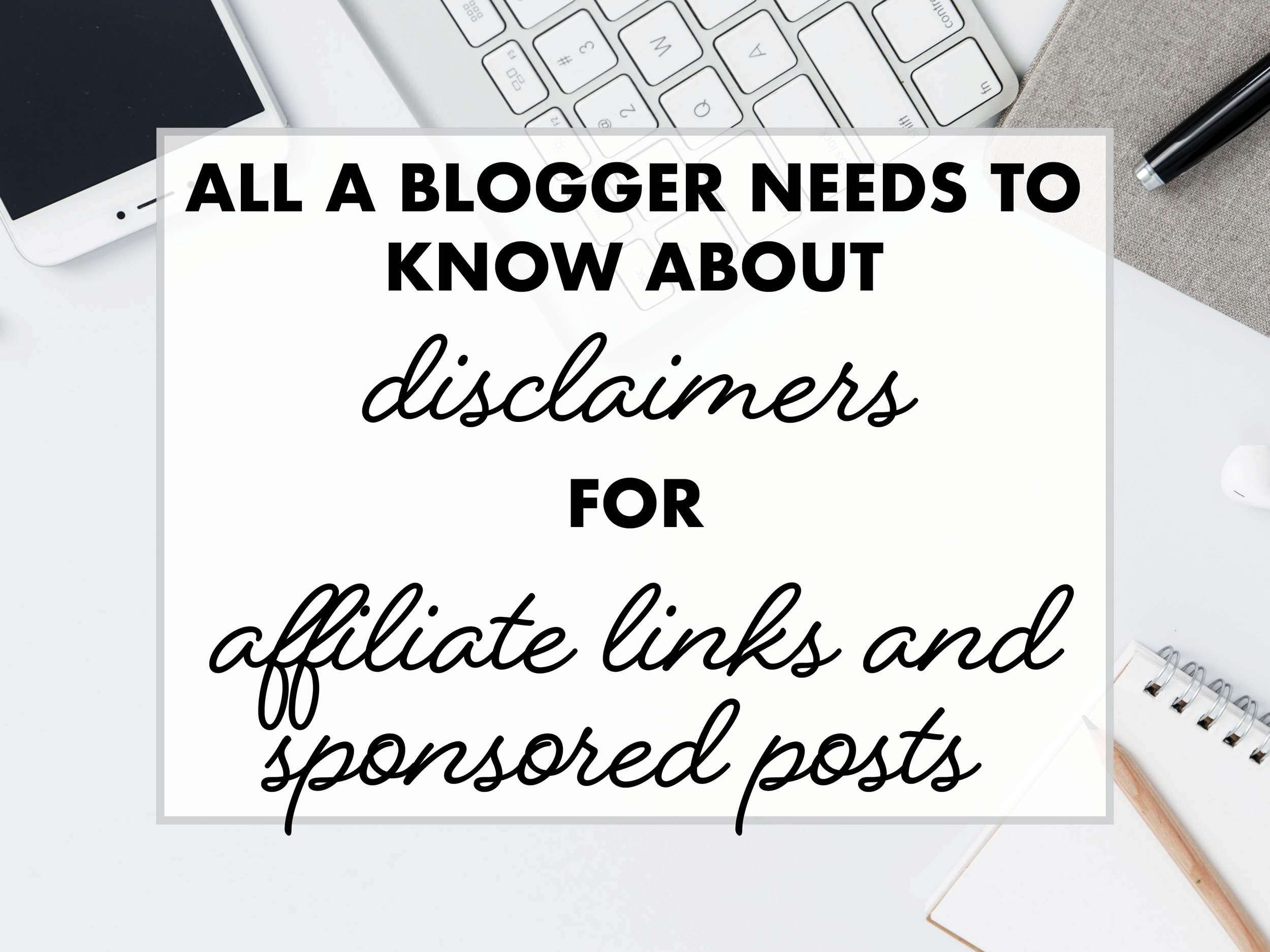 All A Blogger Needs To Know About Disclaimers for Affiliate Links & Sponsored Posts biaalvarezdesign