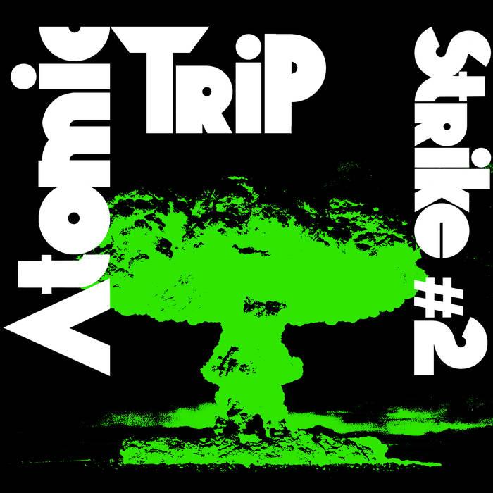 Strike #2 by Atomic Trip