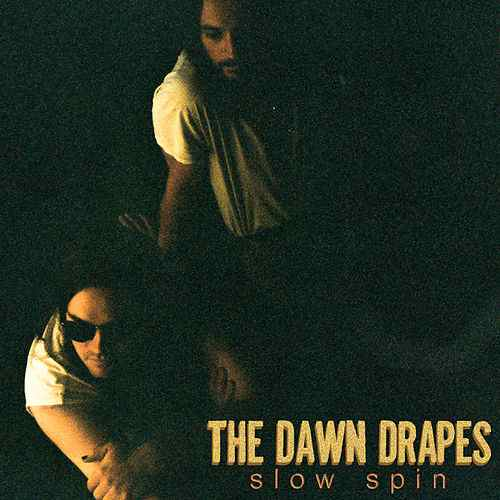 Slow Spin by The Dawn Drapes