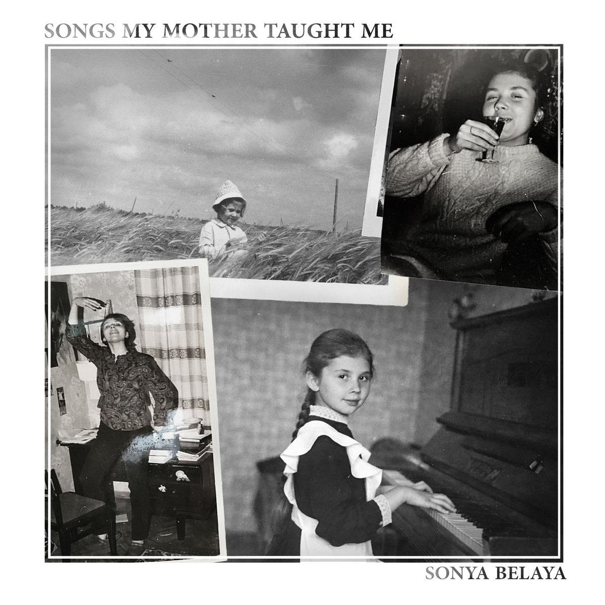 Songs My Mother Taught Me by Sonya Belaya