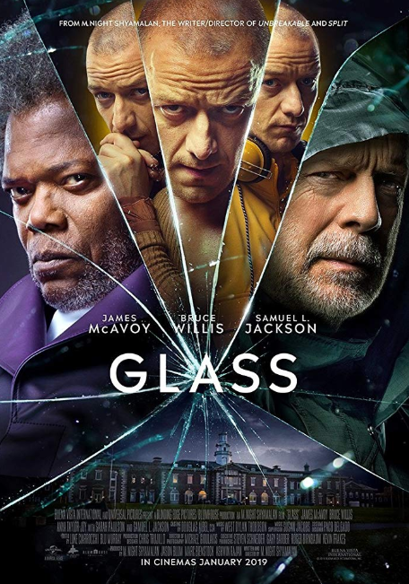 - Release date: Jan. 18, 2019Directed by: M. Night ShyamalanStarring: James McAvoy, Bruce Willis, Anya Taylor-Joy, Sarah Paulson, Samuel L. JacksonBudget: $20 millionBox Office: $40.3 million (opening weekend)David Dunn and Kevin Crumb are locked in a mental hospital alongside Elijah Price while a psychiatrist sets out to prove they do not actually possess superhuman abilities.