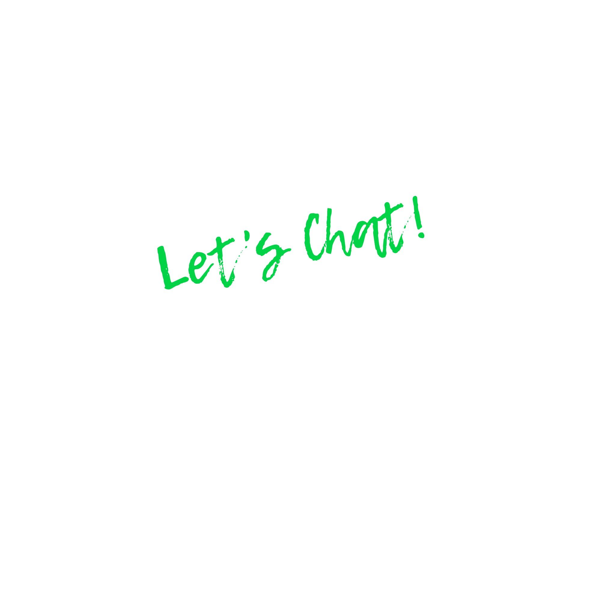 Lets chat!.jpg