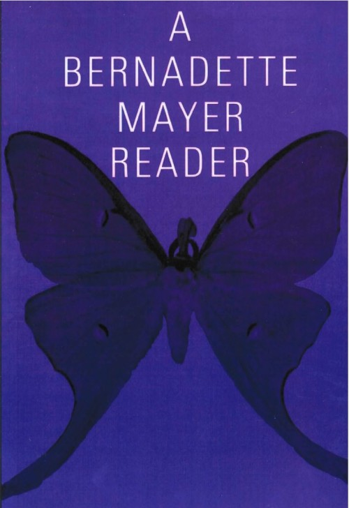 A Bernadette Mayer Reader.  New Directions, 1992.