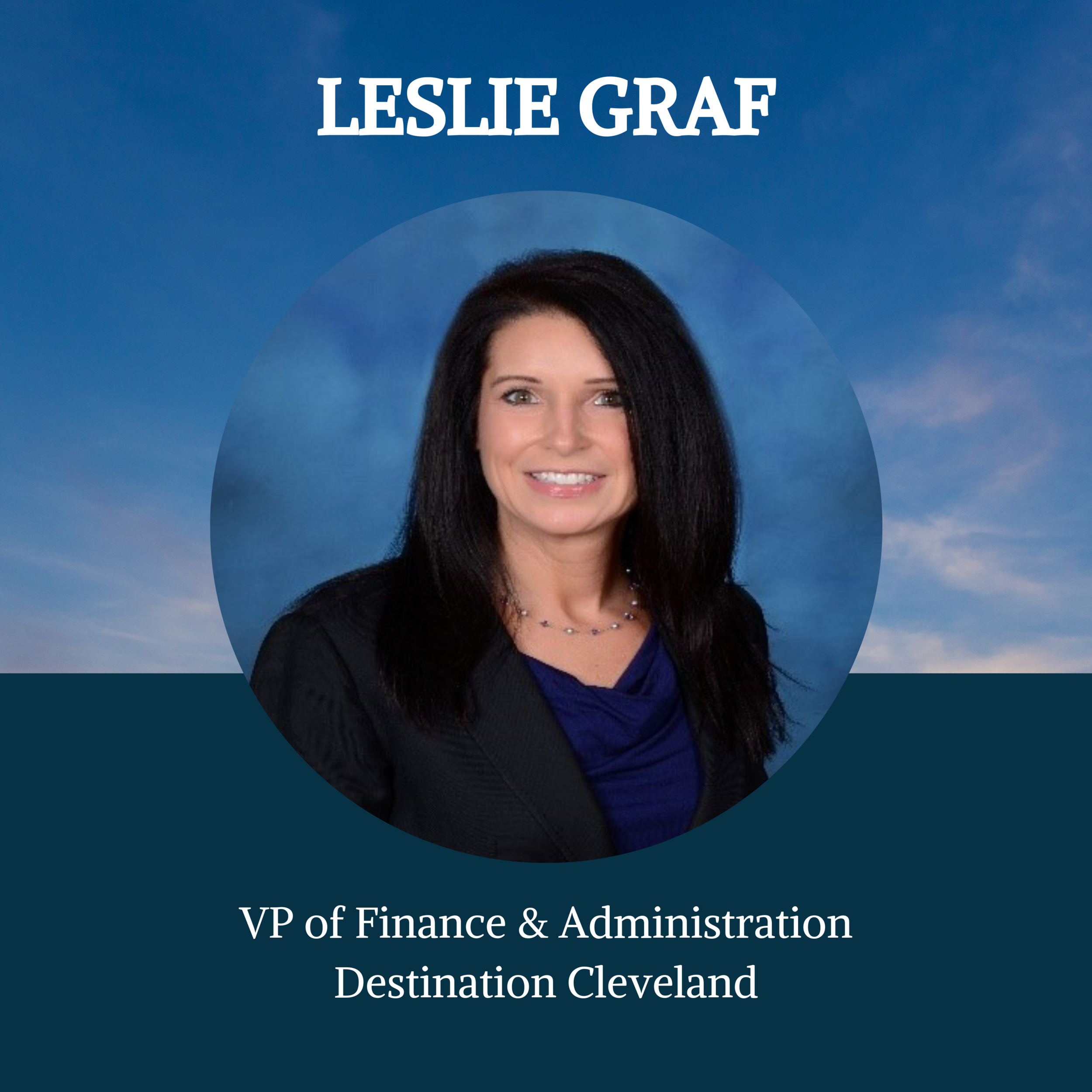 Leslie is the Vice President of Finance and Administration at Destination Cleveland where she applies her more than 20 years of experience in accounting, auditing, litigation consulting and destination management. She believes in the power of diverse culture, professionalism, and honesty in building a strong place to work. Leslie has applied those principles throughout her more than 15 years in the not-for-profit sector and more than 10 years in the travel and tourism industry. Leslie provides sound financial guidance to CEOs, partners and boards of directors and has dedicated her career to building strong internal controls to mitigate the risk of fraud. She stays up to date on the latest accounting pronouncements to maintain financial statements in accordance with the GAAP and leads teams through honesty and trust to allow people to grow professionally and advance in their careers.