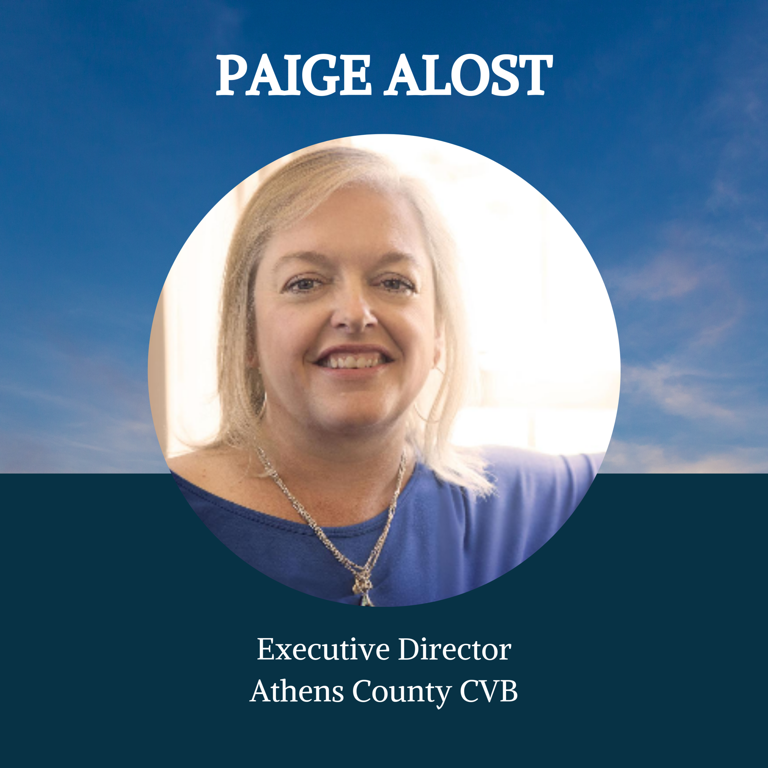 Paige Alost has served as the Executive Director of the Athens County Convention and Visitors Bureau for the past 13 years. During her time at the Bureau she has also served as the Ohio Representative to the Appalachian Regional Commission's Tourism Council and is currently the Treasurer of the Ohio Travel Association. The past five years in Athens County has brought rapid growth in the unique lodging industry, capitalizing on the needs of Ohio University peak weekends and growth in both the outdoor recreation and craft brewing industries. Alost is proud to be a part of a progressive community that seeks to balance tourism growth with new business opportunities for local residents. Originally from Baton Rouge, LA, Alost has called Ohio home for 20 years.