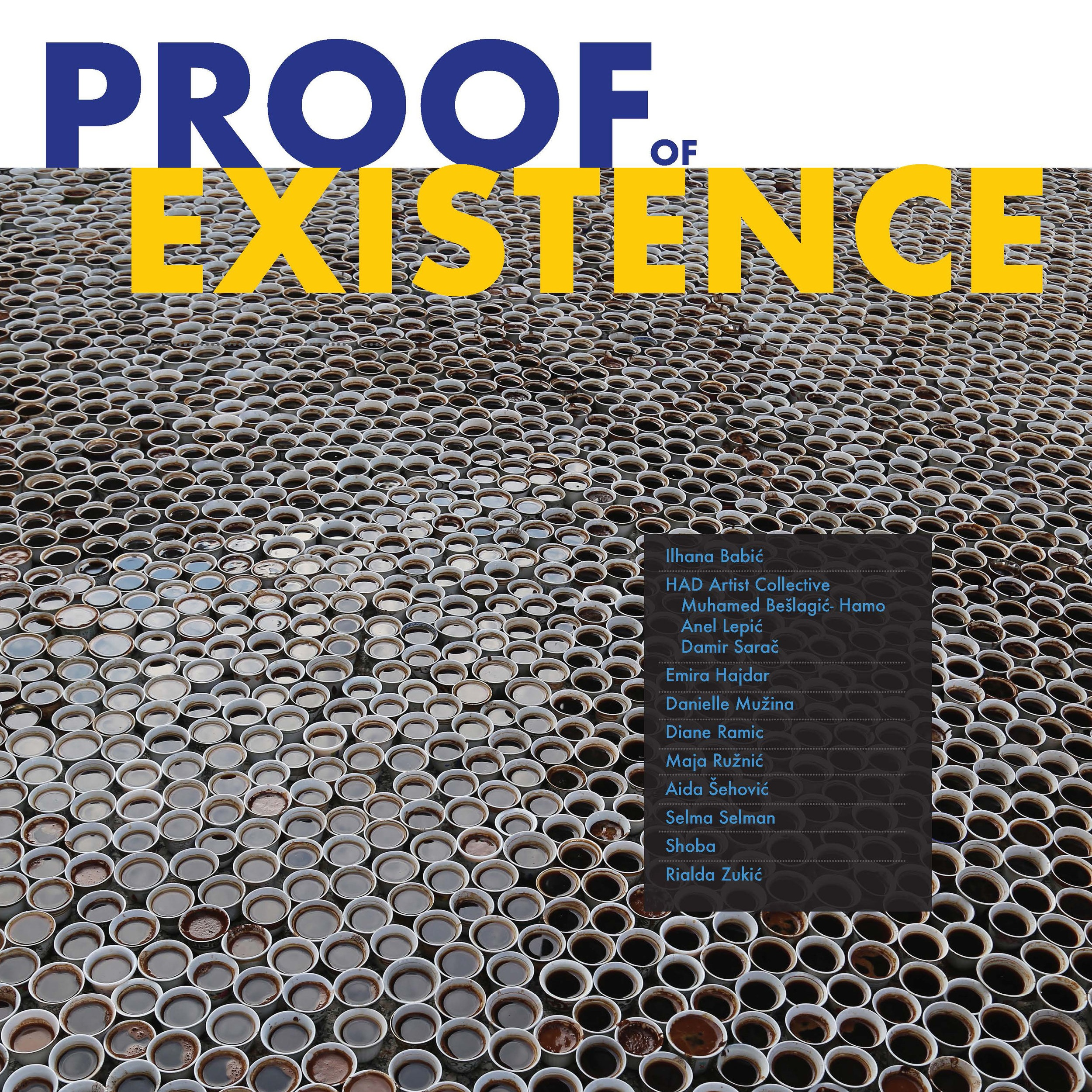 Proof of Existence: An Exhibit of Work by Contemporary Artists of Bosnian and Balkan Origin - January 22 - April 16, 2018