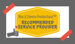 """We are an APPROVED Mac & Cheese Productions Recommended Service Provider.  Find us among many other wonderful providers by scrolling down to the """"I Hear You Have a List For Everything. True?"""" section on the General FAQs page (linked by the badge above)."""