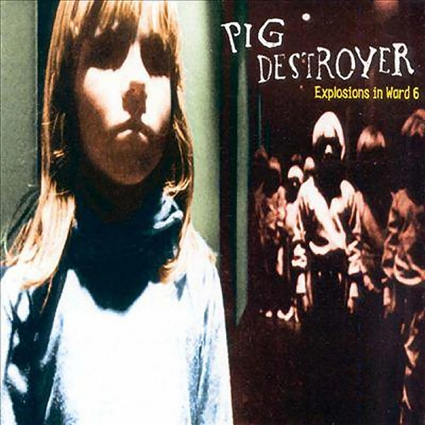 pig-destroyer-explosions-in-ward-6.jpg