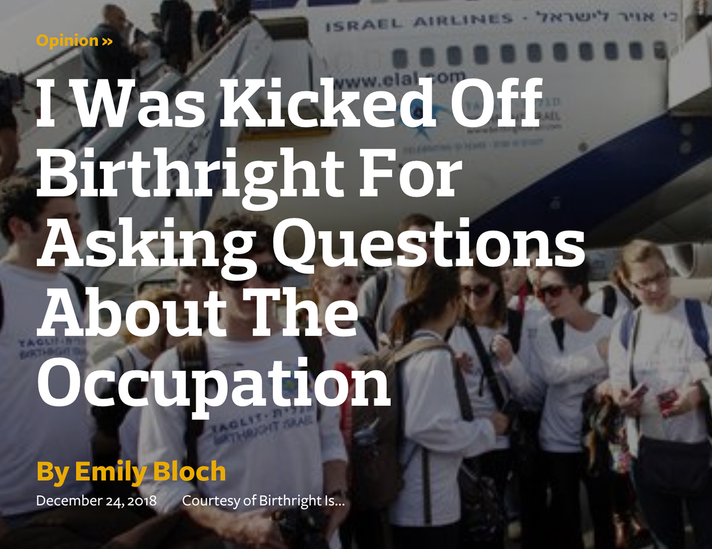 This is the cost of Birthright on our generation: delivering right-wing talking points as facts, making us unwitting supporters of unjust policies — and actively keeping from speaking out against the very same types policies we oppose loudly in the United States.  Image: forward.com/opinion/416545/i-was-kicked-off-birthright-for-asking-questions-about-the-occupation/
