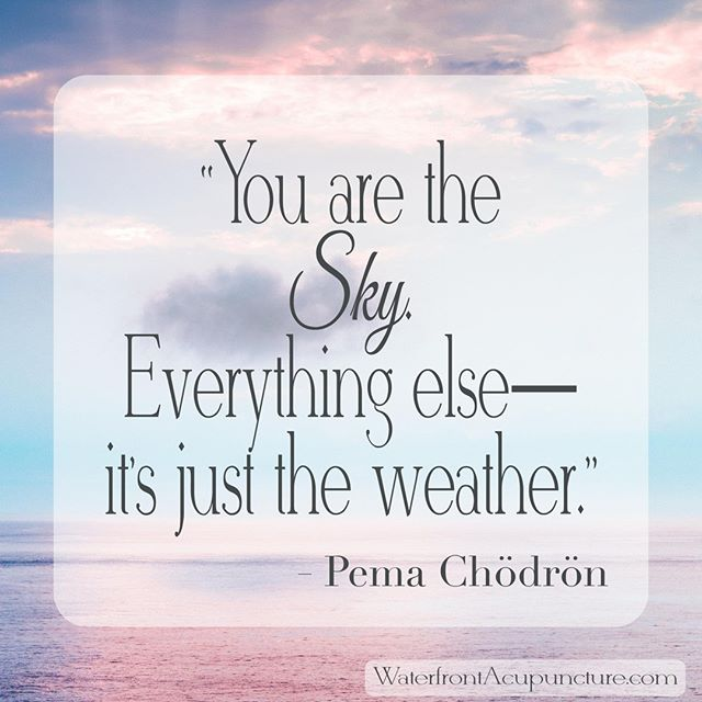 """You are the Sky. Everything else - is just the weather."" - Pema Chödrön⠀ .⠀ We are all as infinite as the sky. The daily stressors, expectations, and struggles are just the weather. Each day is new, the clouds always pass, and sometimes the light plays off of them and creates a beautiful sunset. ⠀ .⠀ .⠀ .⠀ .⠀ .⠀ .⠀ #waterfrontacupunctureplymouth #wellness #healyourbody #acupuncture #acupuncturemagic #acupunctureworks #plymouthma #selfcare #healing #healingenergy #pemachodron @AniPemaChodron"