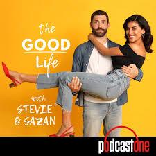 The Good Life with Stevie and Sazan - Topics: personal development, faith, personal branding