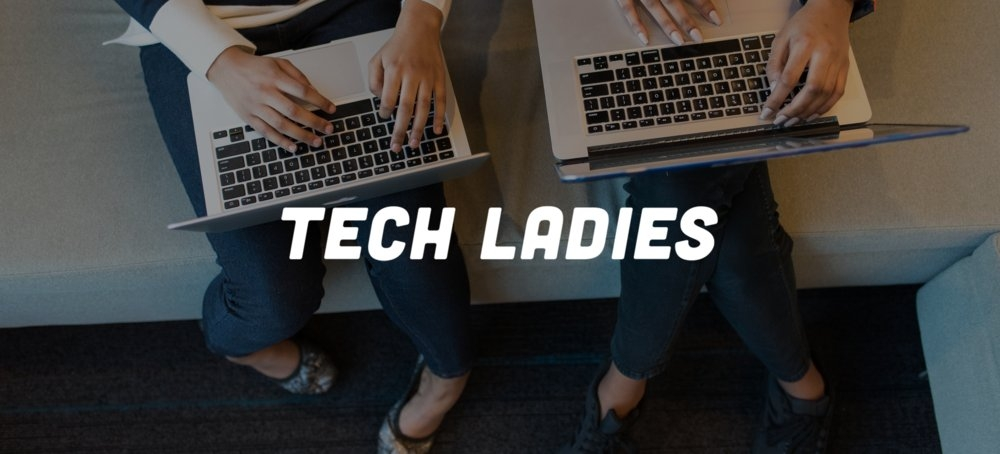 Tech Ladies and Community