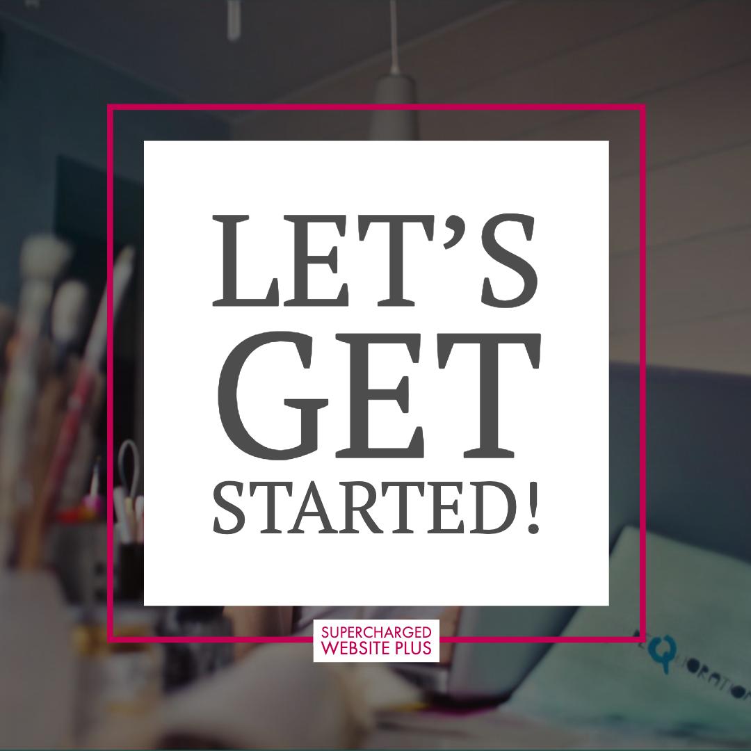 Let's Get Started - Supercharged Website Plus