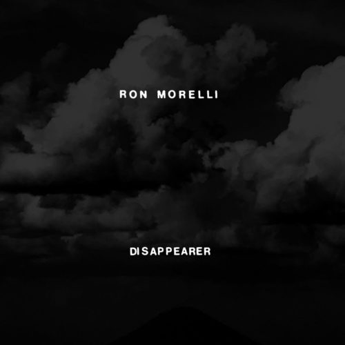 Ron morelli - dissappear     Review