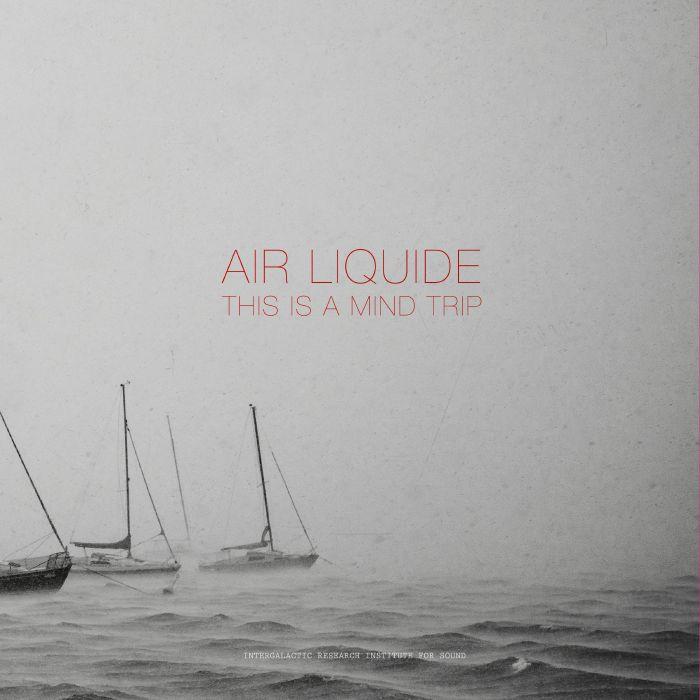 Air Liquide - This is a mind trip