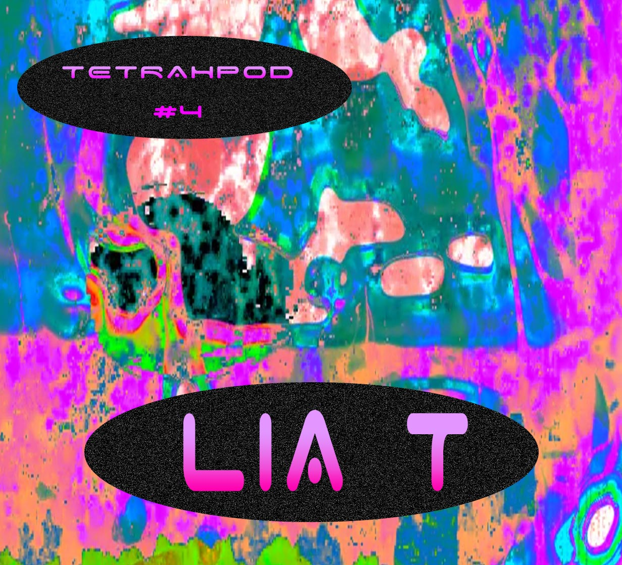 Tetrahpod #4 with Lia T    Mixes