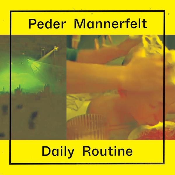 Peder Mannerfelt - Daily routine     Review