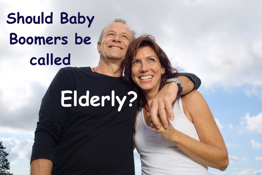 Should Older Baby Boomers Be Called Elderly???